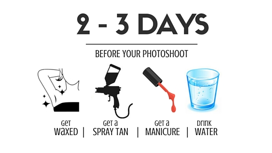 2 - 3 Days - Get Waxed, Get a Spray Tan, Get a Manicure, Drink Water